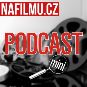 Podcast mini Nafilmu.cz